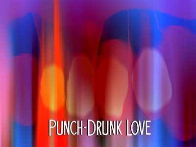 punch drunk love collage